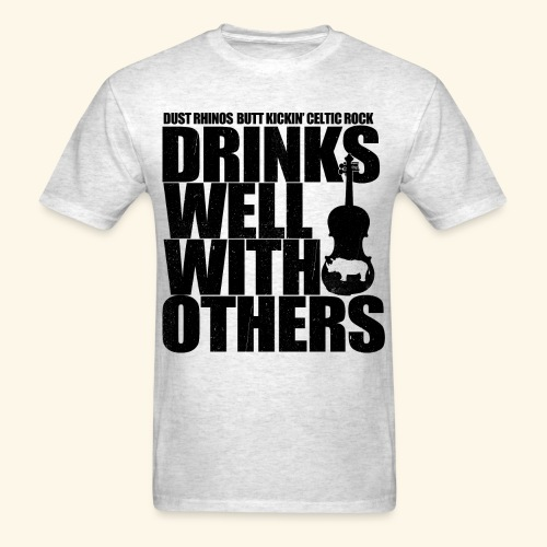 Dust Rhinos Drinks Well With Others - Men's T-Shirt
