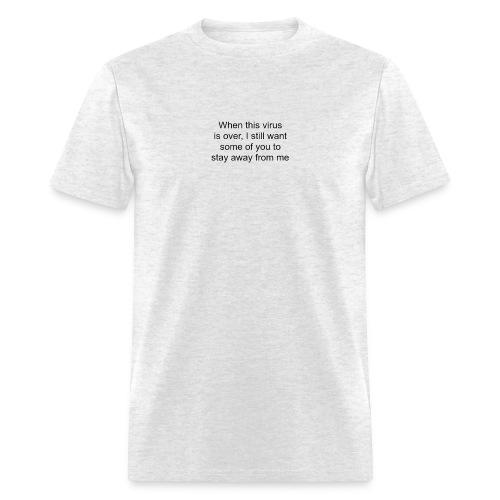 After this virus! - Men's T-Shirt