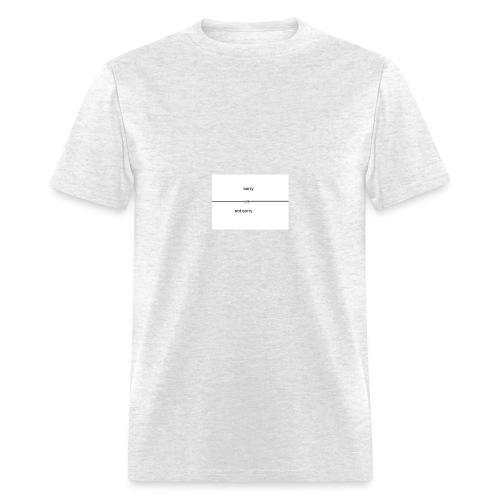 Sorry VS Not Sorry - Men's T-Shirt