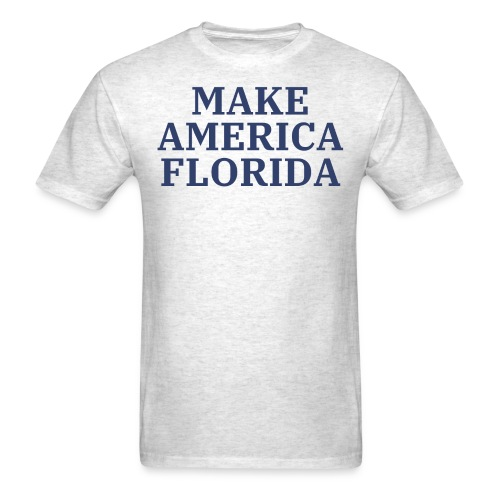 MAKE AMERICA FLORIDA (American blue letters) - Men's T-Shirt