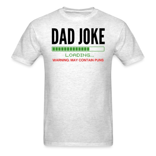 Dad Joke (loading bar) Warning: May Contain Puns - Men's T-Shirt