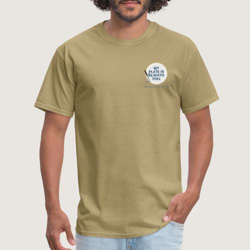My Plate is Always Full - Men's T-Shirt