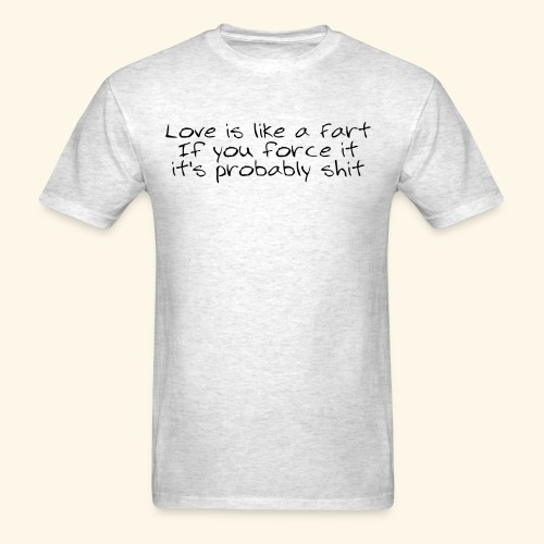 Love is like a Fart - Men's T-Shirt