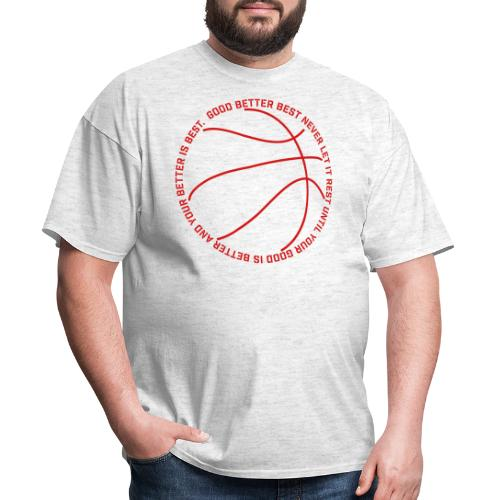 Good Better Best basketball - Men's T-Shirt