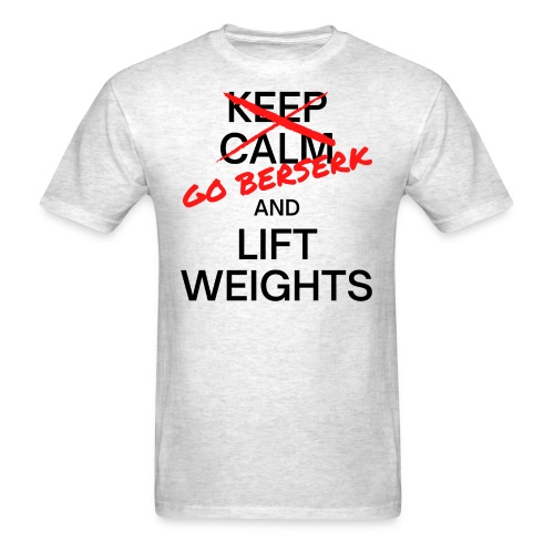 Go Berserk And Lift Weights - Keep Calm X Mark - Men's T-Shirt
