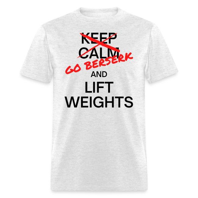 Go Berserk And Lift Weights - Keep Calm X Mark