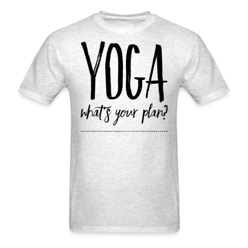 yoga what's your plan - Men's T-Shirt