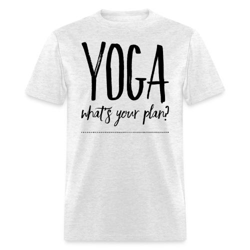 yoga what's your plan - Men's T-Shirt