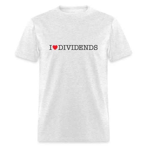 I love dividends - Men's T-Shirt