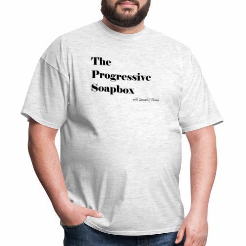 The Progressive Soapbox Basic - Men's T-Shirt