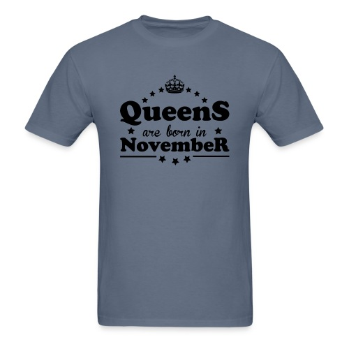 Queens are born in November - Men's T-Shirt