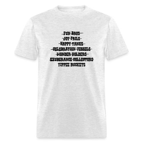 Yippie Buckets - Men's T-Shirt