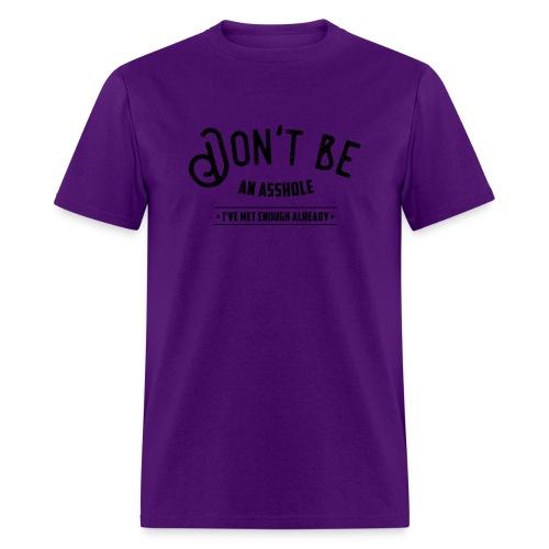 Don't be an asshole - Men's T-Shirt