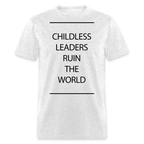Childless Leaders - Men's T-Shirt