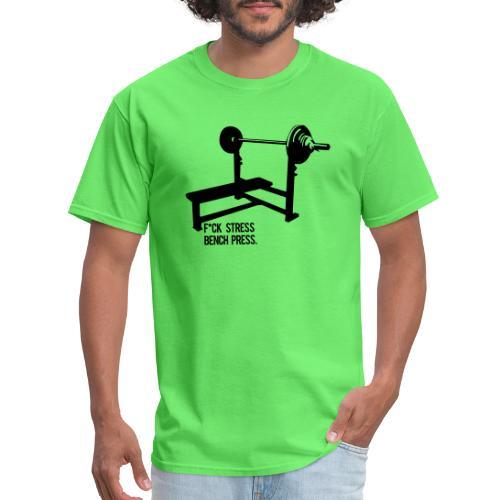 F*ck Stress bench press - Men's T-Shirt