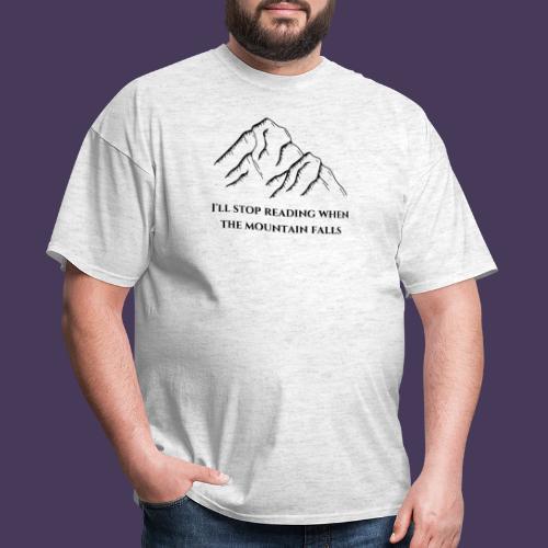 I'll stop reading when the mountain falls - Men's T-Shirt