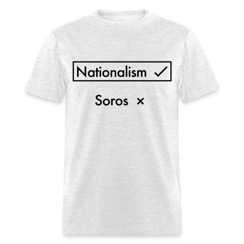 Nationalism OVER Soros - Men's T-Shirt
