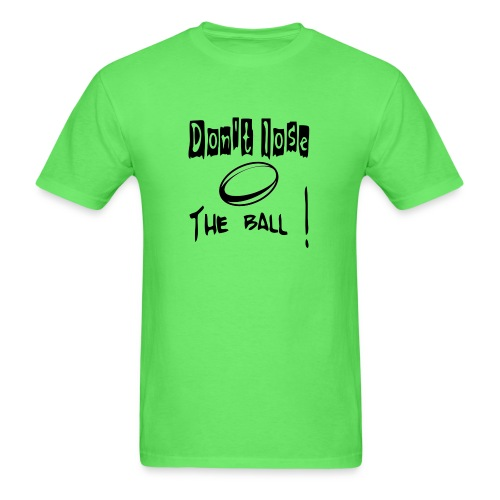 Dont_lose_the_ball - Men's T-Shirt
