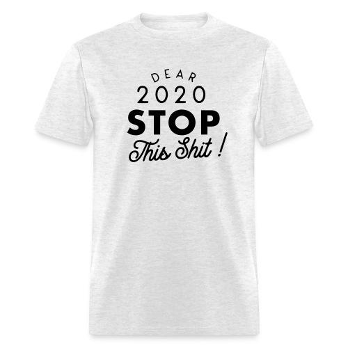 Dear 2020 STOP - Men's T-Shirt
