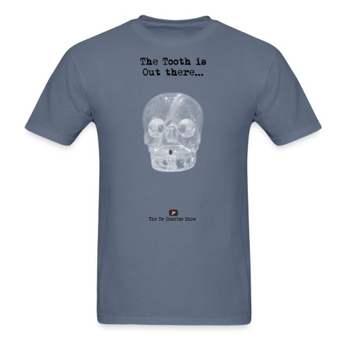 The Tooth is Out There OFFICIAL - Men's T-Shirt