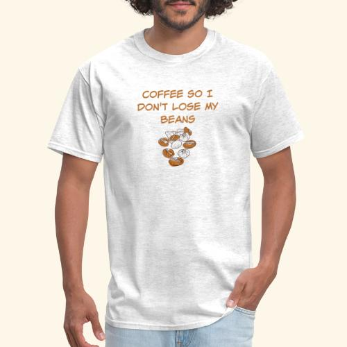 Coffee So I Don't Lose My Beans Tee - Men's T-Shirt
