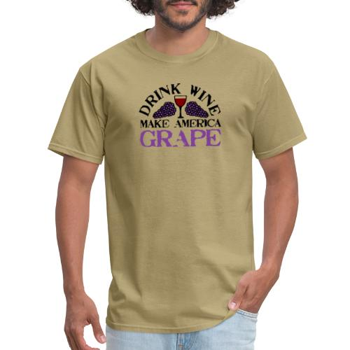 Drink Wine. Make America Grape. - Men's T-Shirt