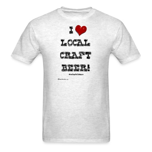 I Love Local Craft Beer! - Men's T-Shirt