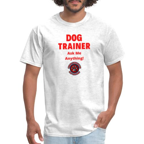 Dog Trainer Ask Me Anything - Men's T-Shirt