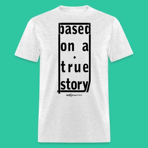 True Story 2 - Men's T-Shirt