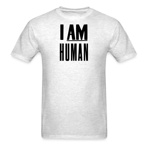 I AM human - Men's T-Shirt