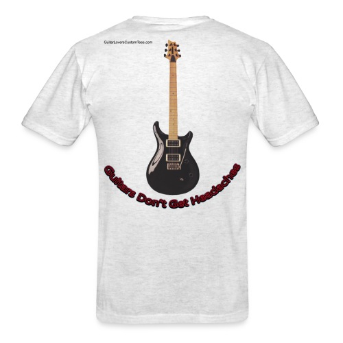 GuitarsDontGetHeadaches by GuitarLoversCustomTees - Men's T-Shirt