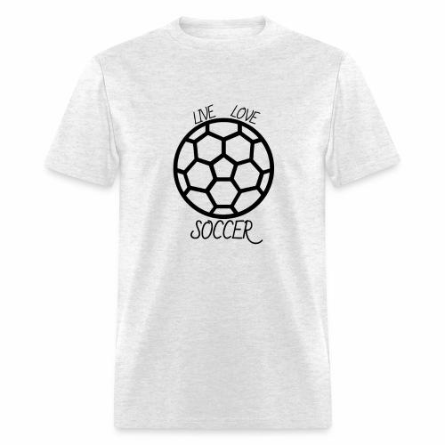 Live Love Soccer - Men's T-Shirt
