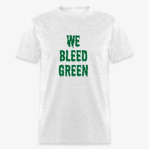 We Bleed Green - Men's T-Shirt