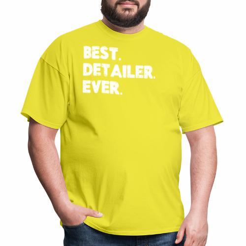 AUTO DETAILER SHIRT | BEST DETAILER EVER - Men's T-Shirt