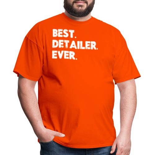 AUTO DETAILER SHIRT | BEST DETAILER EVER - Men's T-Shirt