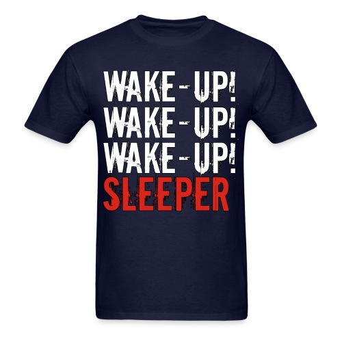 Wake up sleeper! - Men's T-Shirt
