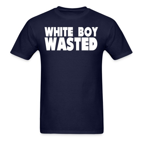 White Boy Wasted - Men's T-Shirt