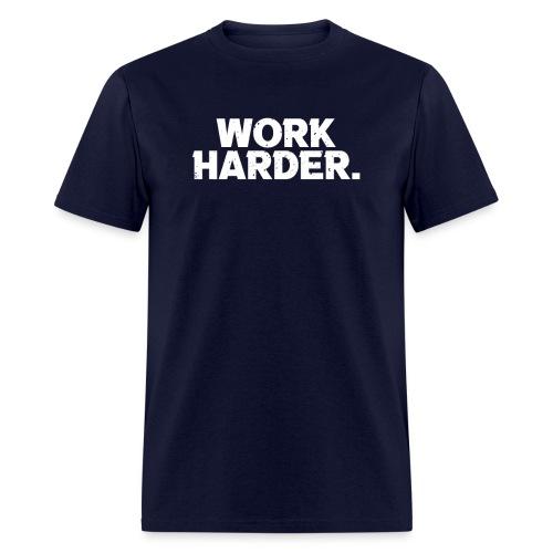 Work Harder distressed logo - Men's T-Shirt