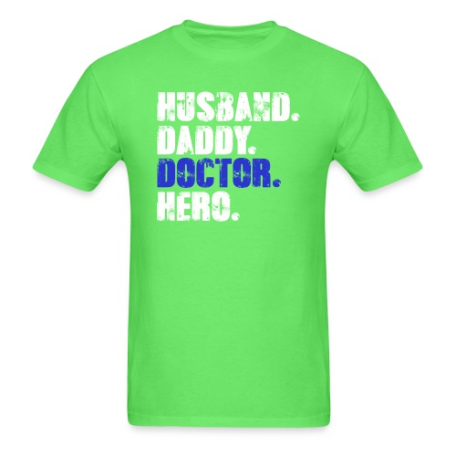Husband Daddy Doctor Hero, Funny Fathers Day Gift - Men's T-Shirt