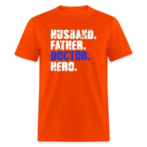 Father Husband Doctor Hero - Doctor Dad - Men's T-Shirt