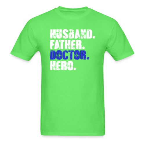 Father Husband Doctor Hero - Doctor Dad - Men's T-Shirt