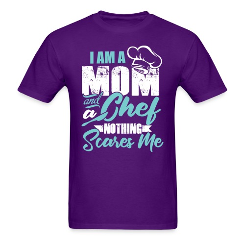 I'm a Chef and a Mom Nothing Scares Me Funny Chef - Men's T-Shirt