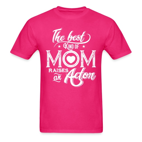 The Best Kind Of Mom Raises An Actor, Mother's Day - Men's T-Shirt