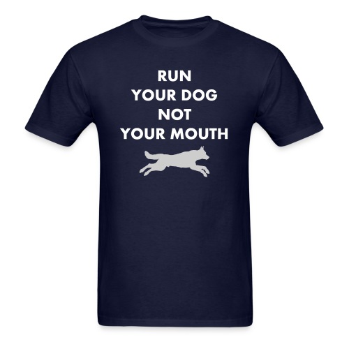Run Your Dog Not Your Mouth (White) - Men's T-Shirt