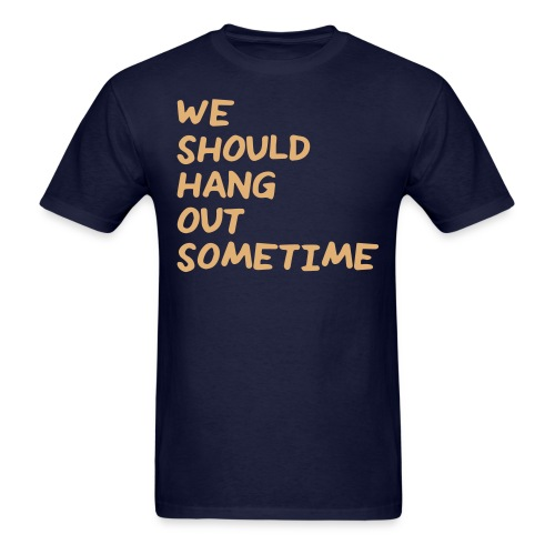 weshouldhangout - Men's T-Shirt