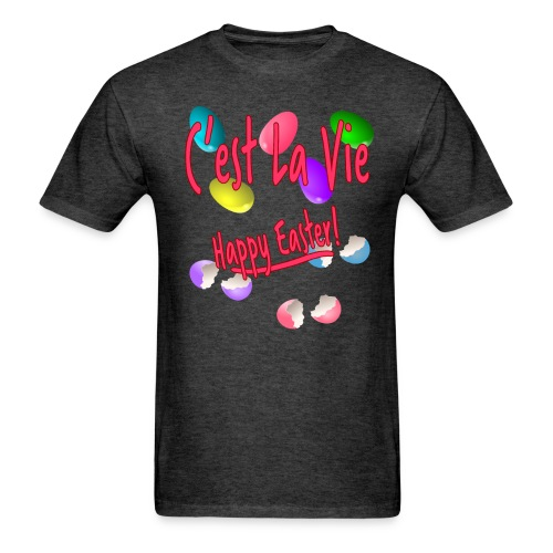 C'est La Vie, Easter Broken Eggs, Cest la vie - Men's T-Shirt