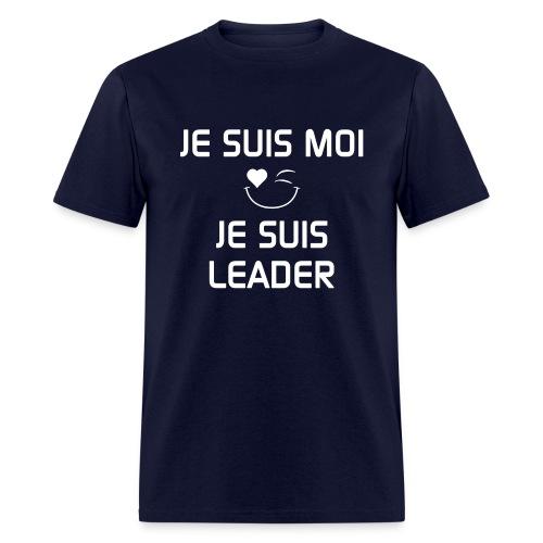 JeSuisMoiJeSuisLeader - Men's T-Shirt