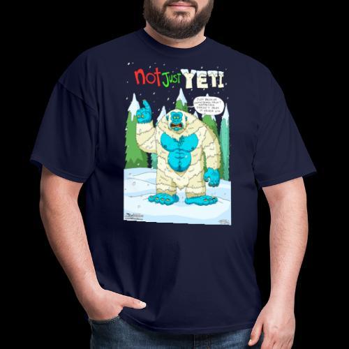 Not Just Yeti - Men's T-Shirt