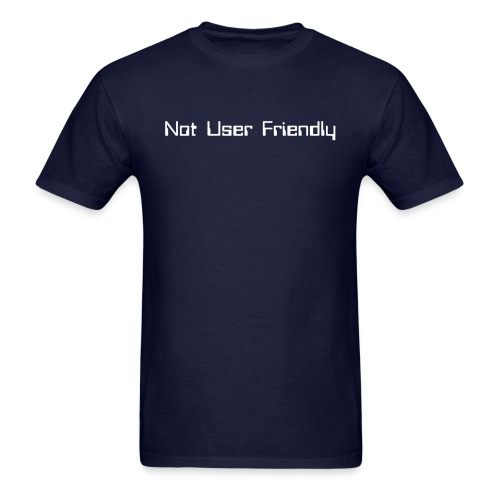 Not User Friendly - Men's T-Shirt