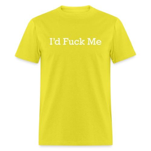 I d Fuck Me - Men's T-Shirt